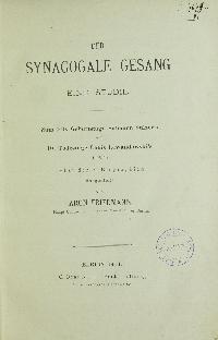 Der synagogale Gesang : eine Studie. Zum 100. Geburtstage Salomon Sulzer's und 10. Todestage Louis Lewandowski's (1904) nebst deren Biographien