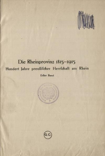 Die Rheinprovinz 1815-1915 / Band 1