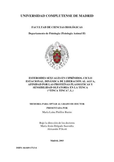 """Esteroides sexuales en ciprínidos. Ciclo estacional, dinámica de liberación al agua, afinidad por las proteínas plasmáticas y sensibilidad olfatoria en la Tenca (""""Tinca tinca"""", L.)"""