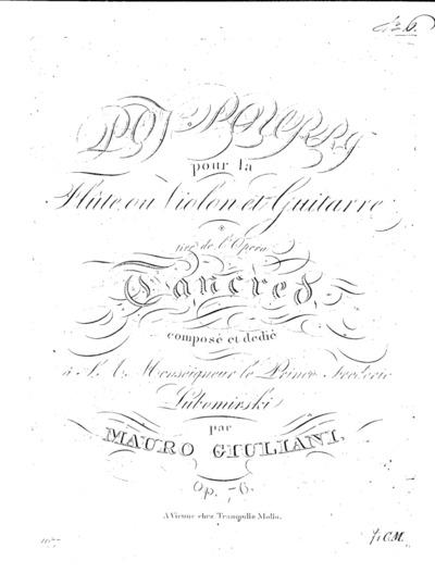 Potpourri pour la flûte ou violon et guitarre tiré de l'opera Tancred : Op. 76