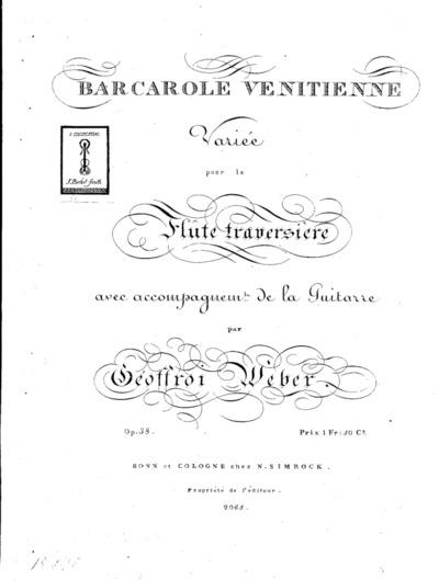 Barcarole venitienne : variée pour la flûte traversière avec accompagnement de la guitarre : Op. 38