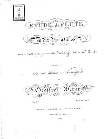 Étude de flûte en dix variations avec accompagnement d'une guitarre ad libit. composées sur un thême norvégien : Op. 39