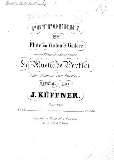 Potpourri pour flûte ou violon et guitare sur des thèmes favoris de l'opéra La muette de Portici (Die Stumme von Portici)...Oeuv. 220