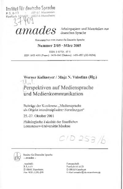 """Perspektiven auf Mediensprache und Medienkommunikation : Beiträge der Konferenz """"Mediensprache als Objekt interdisziplinärer Forschungen"""" 25.-27. Oktober 2001"""