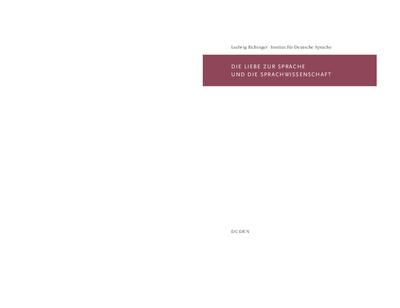 Die Liebe zur Sprache und die Sprachwissenschaft : Rede anlässlich der Verleihung des Konrad-Duden-Preises der Stadt Mannheim am 10. März 2010; Laudatio von Peter Eisenberg