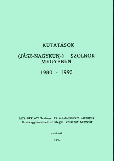 Kutatások (Jász-Nagykun-) Szolnok megyében 1980-1993