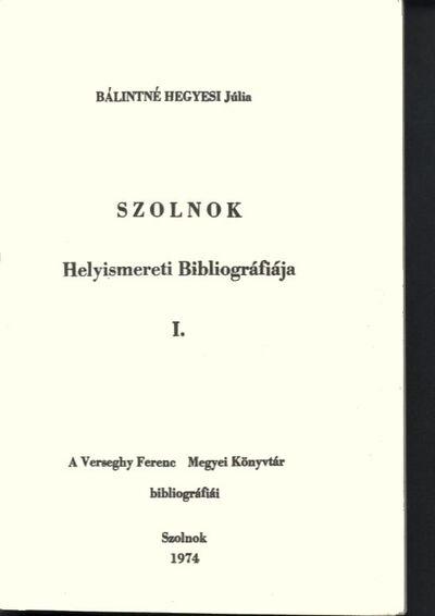 Szolnok helyismereti bibliográfiája