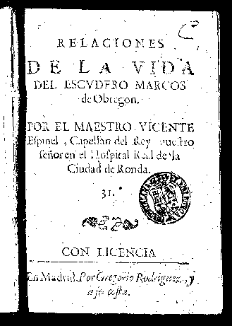 Relaciones de la vida del escudero Marcos de Obregón / por el maestro Vicente Espinel,...