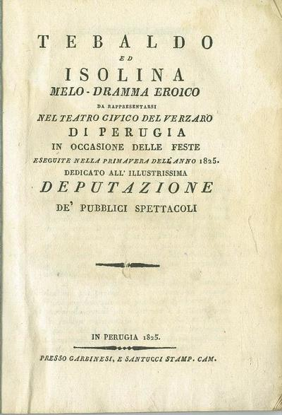 Tebaldo ed Isolina : melo-dramma eroico ...