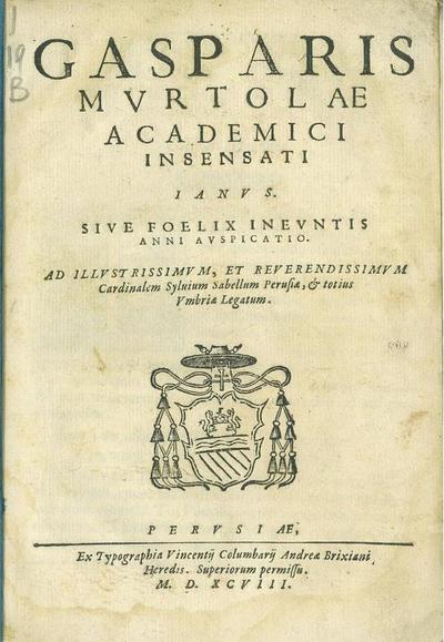 Gasparis Murtolae academici insensati Ianus, sive, Foelix ineuntis anni auspicatio