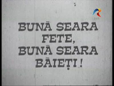 SERIES TITLE: Good evening girls, good evening boys; Buna seara fete, buna seara baieti