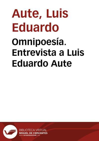 Omnipoesía. Entrevista a Luis Eduardo Aute