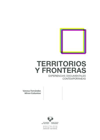 Territorios y fronteras : experiencias documentales contemporáneas