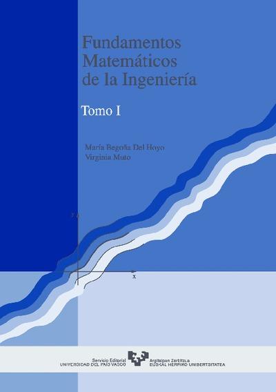 Fundamentos matemáticos de la ingeniería. Tomo I