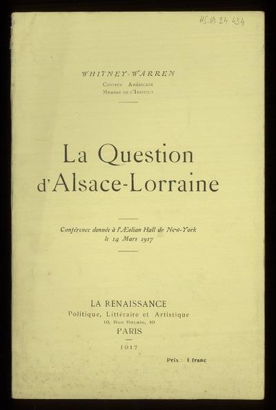 La question d'Alsace-Lorraine conférence donnée à l'Aeolian Hall de New-York le 14 Mars 1917