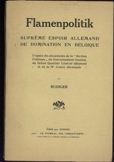 Flamenpolitik suprême espoir allemand de domination en Belgique d'après des documents de la Section politique du Gouvernement général du Grand quartier général allemand et de la IVe Armée allemande