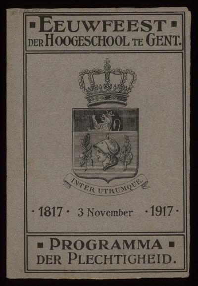 Eeuwfeest der Hoogeschool te Gent op zaterdag 3 november 1917 te 11 uur 's morgens