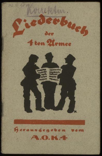 Das Soldaten-Liederbuch der 4. Armee Lieder des deutschen Volkes für dreistimmigen Männergesang bearbeitet