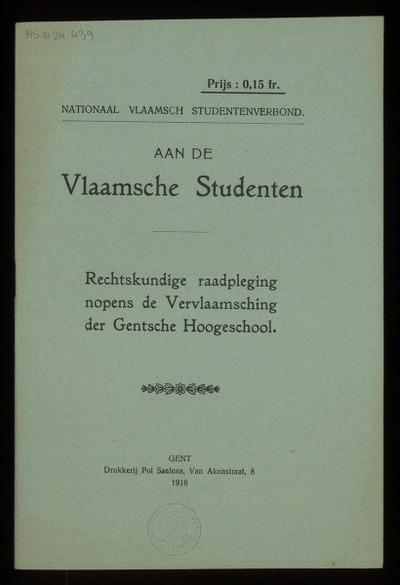 Aan de Vlaamsche studenten rechtskundige raadpleging nopens de wettelijkheid van de Vervlaamsching der Gentsche Hoogeschool