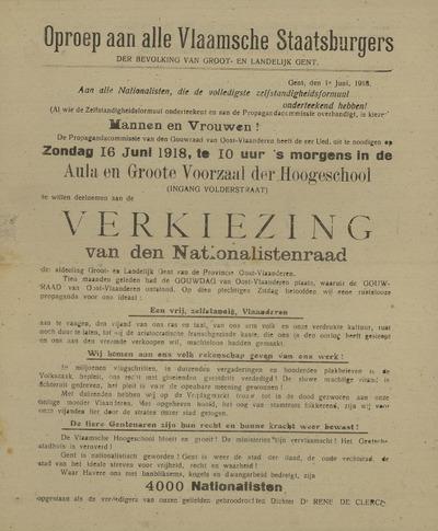 Oproep aan alle Vlaamsche Staatsburgers der Bevolking van groot- en landelijk Gent Zondag 16 juni 1918 ... Verkiezing van den Nationalistenraad ... Volksvergadering zaterdag 15 juni ..