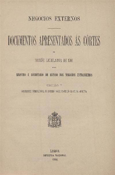 Documentos apresentados ás Cortes : na Sessão Legislativa de 1901: pelo Ministro e Secretario de Estado dos Negocios Estrangeiros: Secção II : Conferencia Internacional de Londres sobre Protecção da Fauna Africana / Ministerio dos Negocios Estrangeiros