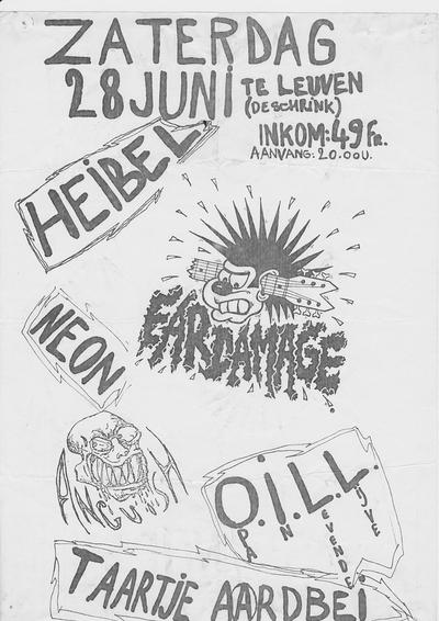 Heibel - Ear-Damage - Neon - Anguish - O.I.L.L. - Taartje Aardbei