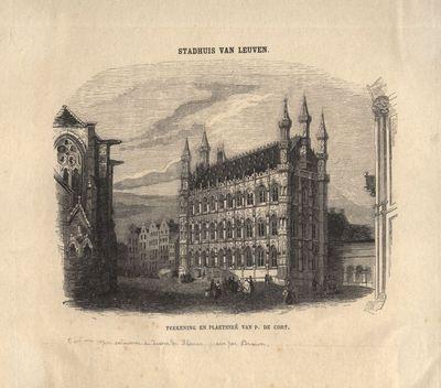 Stadhuis van Leuven. Teekening en plaetsneê van P. De Cort. Stadhuis van Leuven