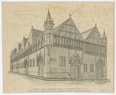 La halle au drap, actuellement palais de l'Université, bâtie en 1317. Projet de restauration par Monsieur Alphonse Stevens, architecte à Louvain.
