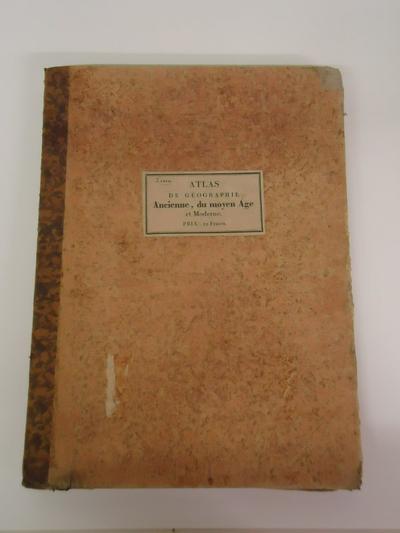 Atlas de la géograpie ancienne, du moyen âge et moderen, adopté par le conseil royal de l'instruction publique