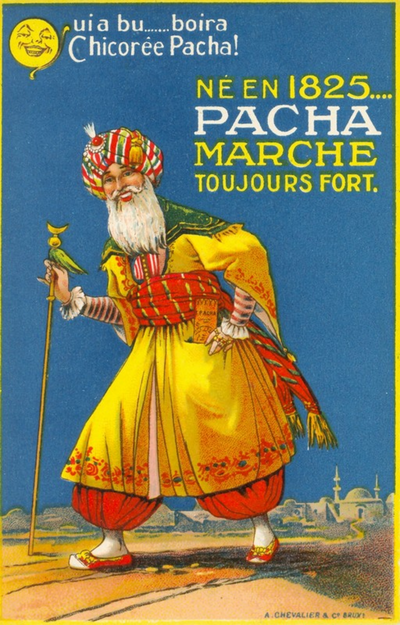 Industrie Halle (Pacha) - Qui a bu...boira.../ Chicorée Pacha !/ Né en 1825.../ Pacha/ Marche/ toujours fort.