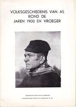 Volksgeschiedenis van As rond de jaren 1900 en vroeger