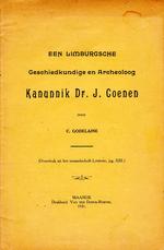 Een Limburgsche Geschiedkundige en Archeoloog Kanunnik Dr. J. Coenen