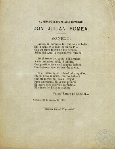 PARDO DE LA CASTA, Pedro, Al príncipe de los actores españoles Don Julián Romea, A Coruña, Imp. de Puga, 1862