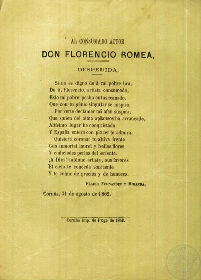 FERNÁNDEZ MIRANDA, Eladio, Al consumado actor Don Florencio Romea: despedida, A Coruña, Imprenta de Puga, 1862