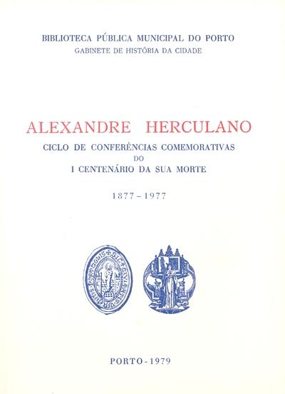 Alexandre Herculano: ciclo de conferências comemorativas do I centenário da sua morte, 1877-1977