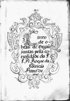 Livro de obras de orgão juntas pella coriosidade do P. P. Fr. Roque da Cõceição