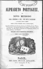 Alphabeto portuguez ou novo methodo para aprender a ler, com muita facilidade e em mui pouco tempo tanto a letra redonda como a manuscripta...