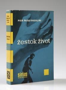 Pier Paolo Pasolini: Žestok život