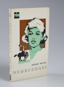 Arthur Miller: Neobuzdani