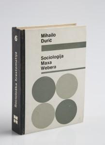 Mihailo Đurić: Sociologija Maxa Webera