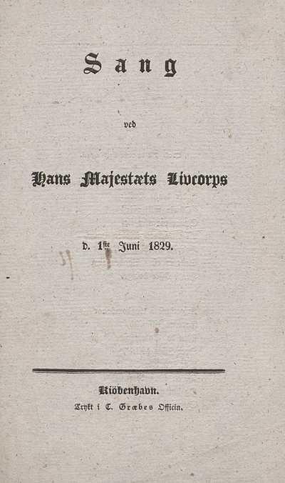 Sang ved Hans Majestæts livcorps d. 1ste juni 1829