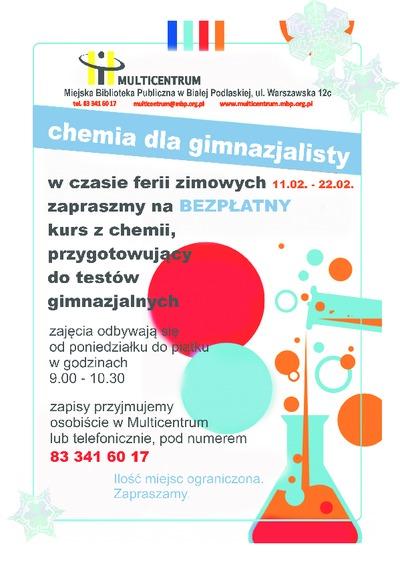 Plakat : [Inc.:] Chemia dla gimnazjalisty [...] w czasie ferii zimowych 11.02-22.02. 2013