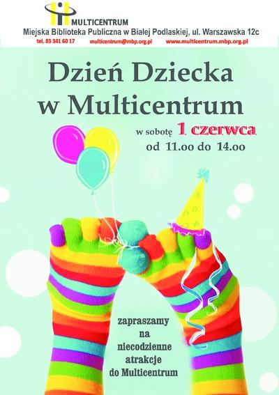 Plakat : Dzień Dziecka w Multicentrum w sobotę 1 czerwca 2013 r.