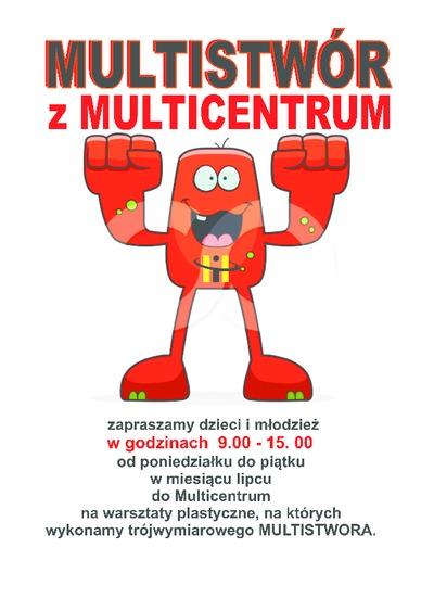 Plakat : Multistwór w Multicentrum : warsztaty plastyczne, lipiec - sierpień 2012