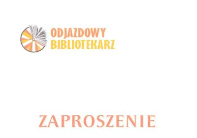 Zaproszenie : Odjazdowy bibliotekarz