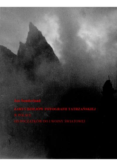 Zarys dziejów fotografii tatrzańskiej w Polsce od początków do I wojny światowej