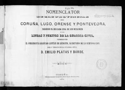 Nomenclátor de las provincias de Coruña, Lugo, Orense y Pontevedra, seguido el de cada una de un resumen por líneas y puestos de la Guardia Civil