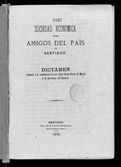 Dictamen referente a la construcción de una linea ferrea directa de Madrid a las provincias del Noroeste