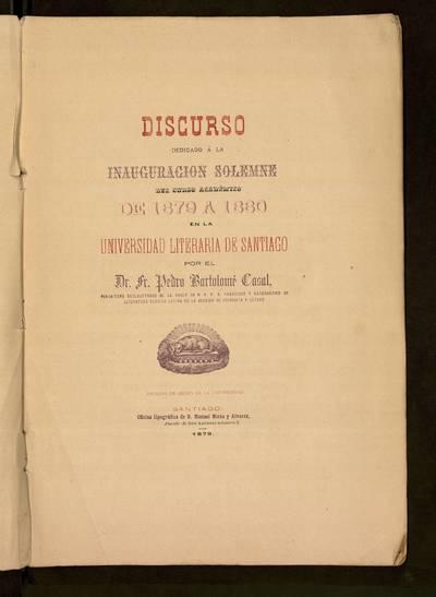 Discurso dedicado a la inauguración solemne del curso académico de 1879 a 1880 en la Universidad Literaria de Santiago