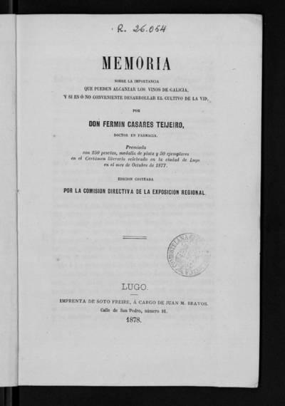 Memoria sobre la importancia que pueden alcanzar los vinos de Galicia y si es ó no conveniente desarrollar el cultivo de la vid